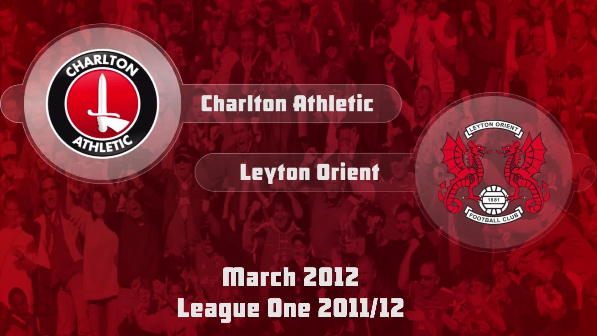 46 HIGHLIGHTS | Charlton 2 Leyton Orient 0 (March 2012)