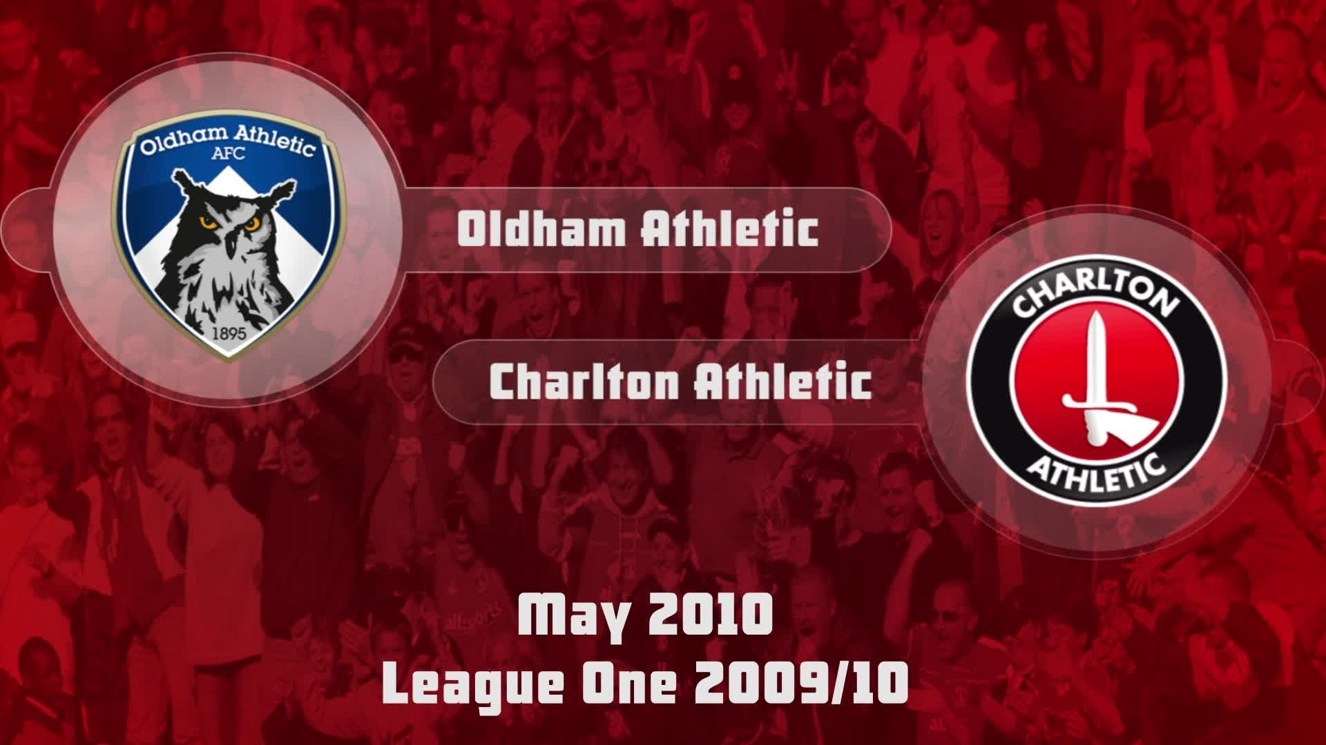 50 HIGHLIGHTS | Oldham 0 Charlton 2 (May 2010)