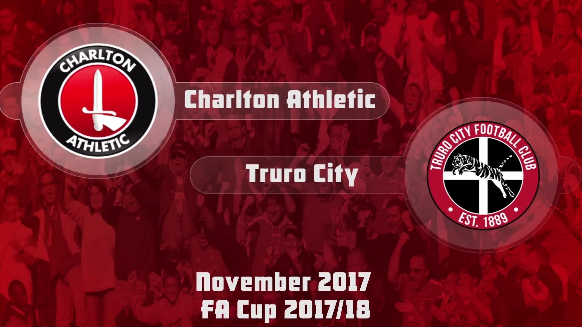 GOALS | Charlton 3 Truro City 1 (FA Cup Nov 2017)