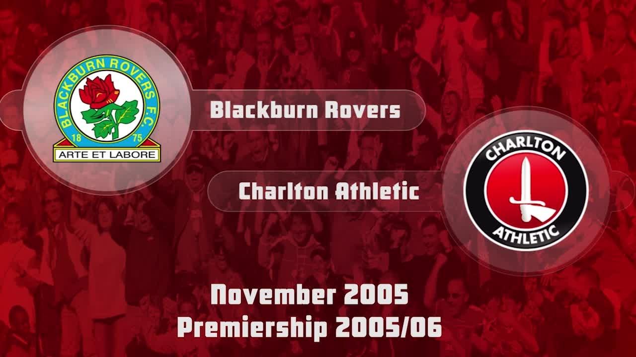 13 HIGHLIGHTS | Blackburn Rovers 4 Charlton 1 (Nov 2005)