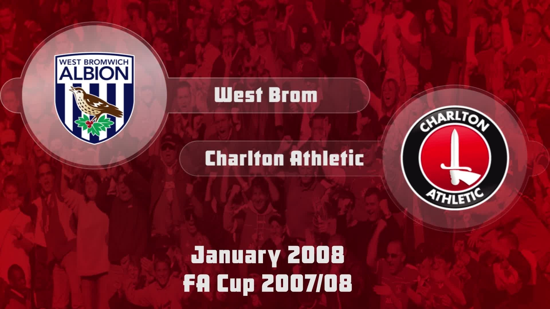 32 HIGHLIGHTS | West Brom 2 Charlton 2 (FA Cup Jan 2008)