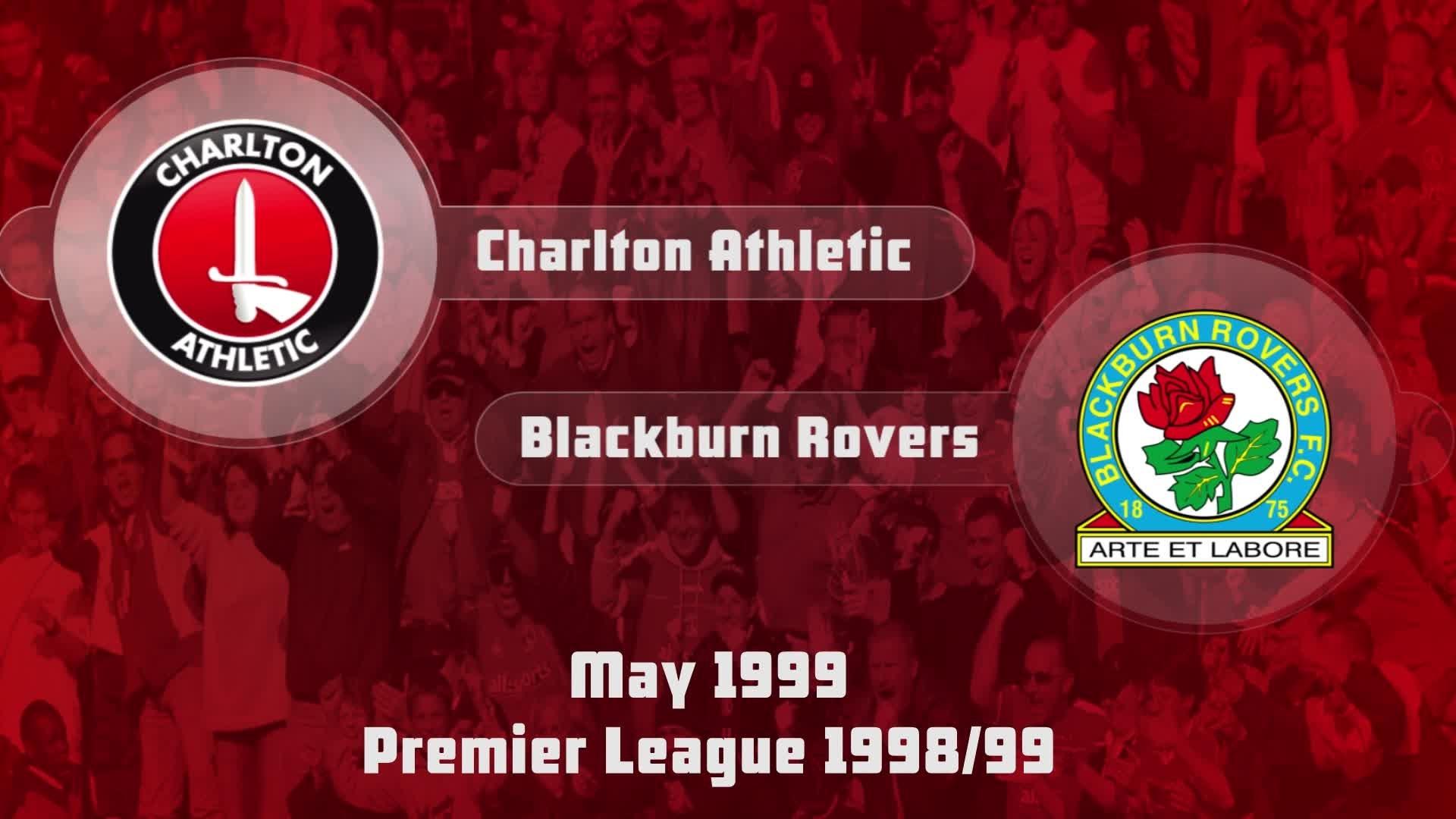40 HIGHLIGHTS | Charlton 0 Blackburn Rovers 0 (May 1999)