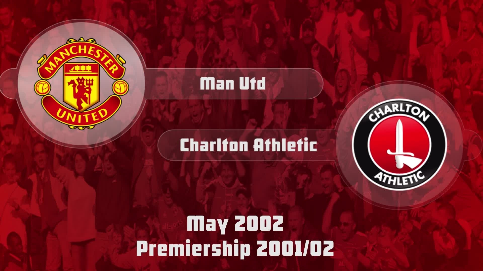 43 HIGHLIGHTS | Man Utd 0 Charlton 0 (May 2002)