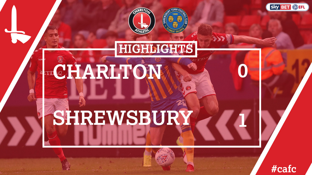 55 HIGHLIGHTS | Charlton 0 Shrewsbury 1