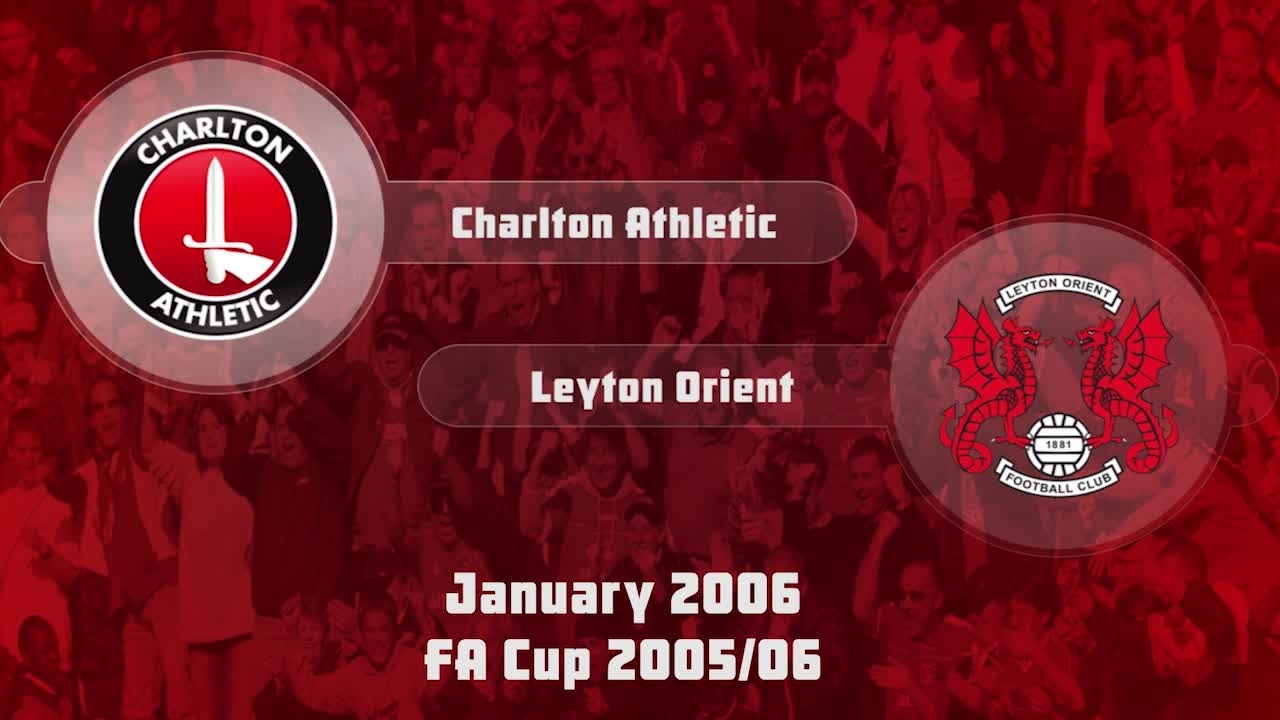 26 HIGHLIGHTS | Charlton 2 Leyton Orient 1 (FA Cup Jan 2006)