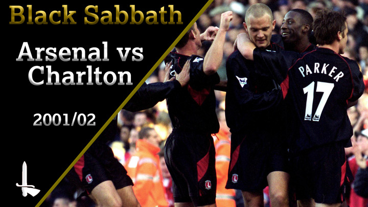 BLACK SABBATH | Arsenal 2 Charlton 4 (2001/02)