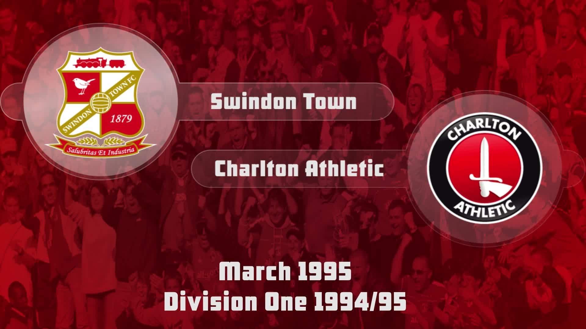 40 HIGHLIGHTS   Swindon 0 Charlton 1 (March 1995)