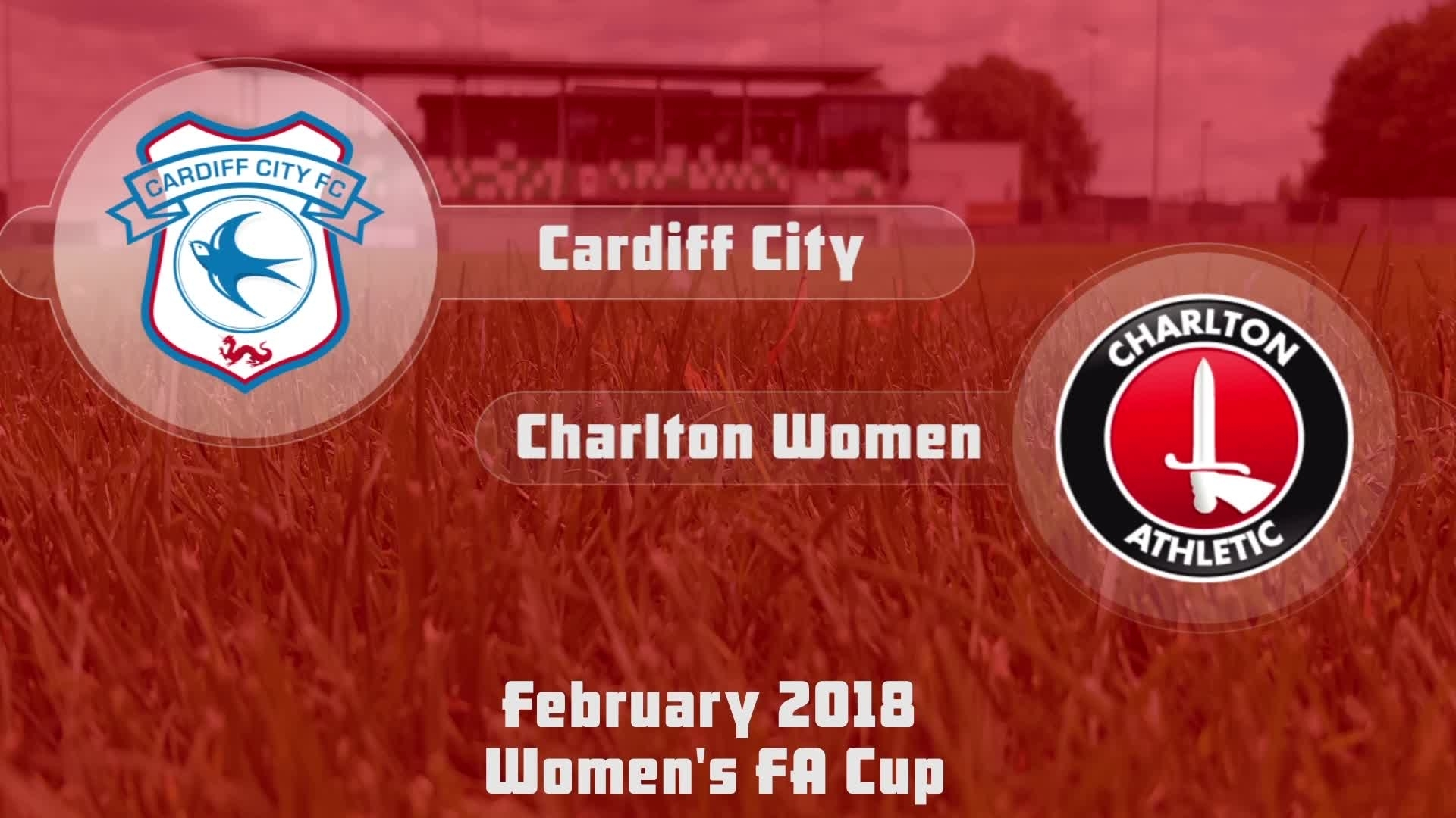 WOMEN'S HIGHLIGHTS | Cardiff 1 Charlton 3 (FA  Cup Feb 2018)