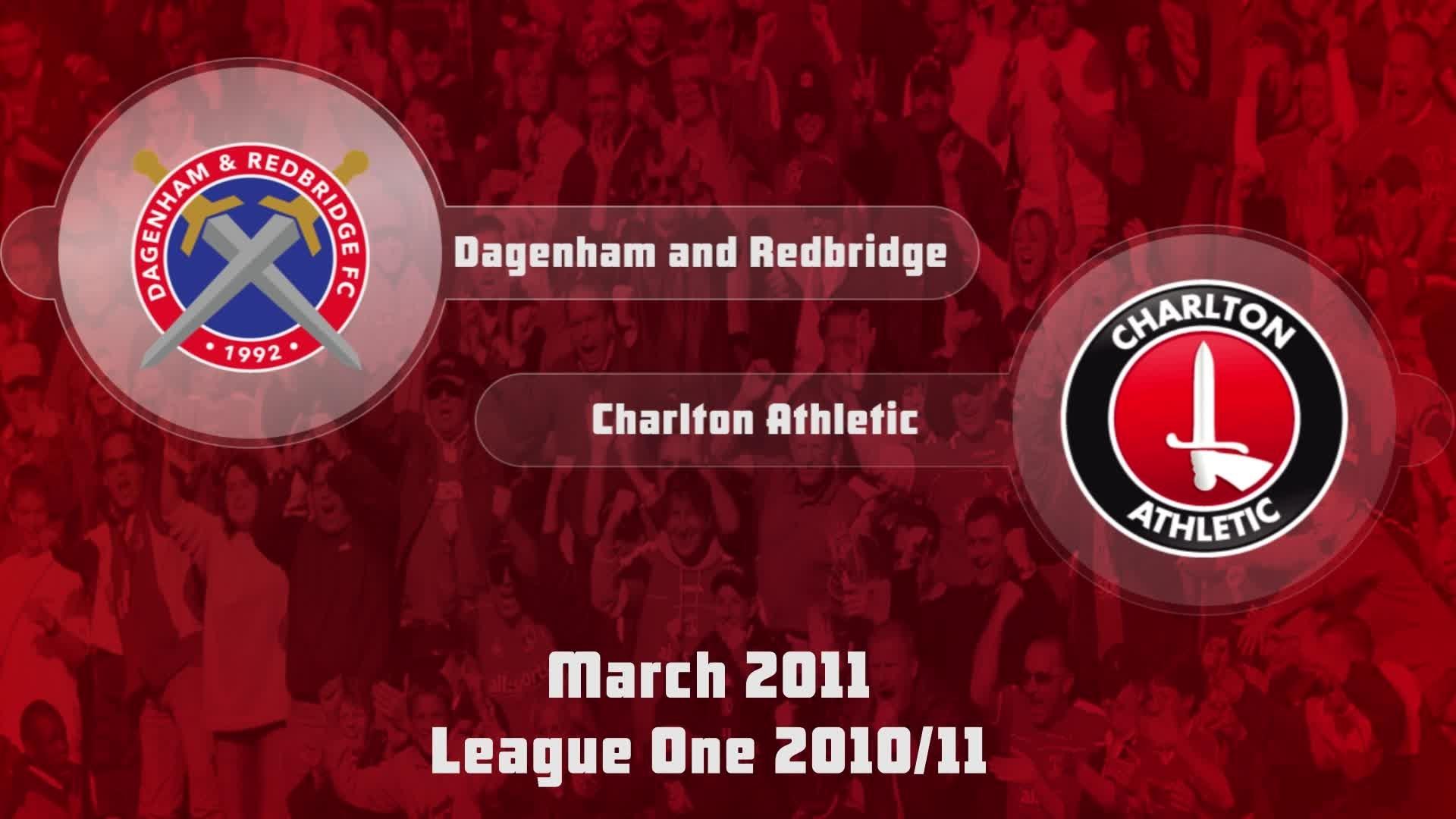 45 HIGHLIGHTS | Dagenham & Redbridge 2 Charlton 1 (March 2011)