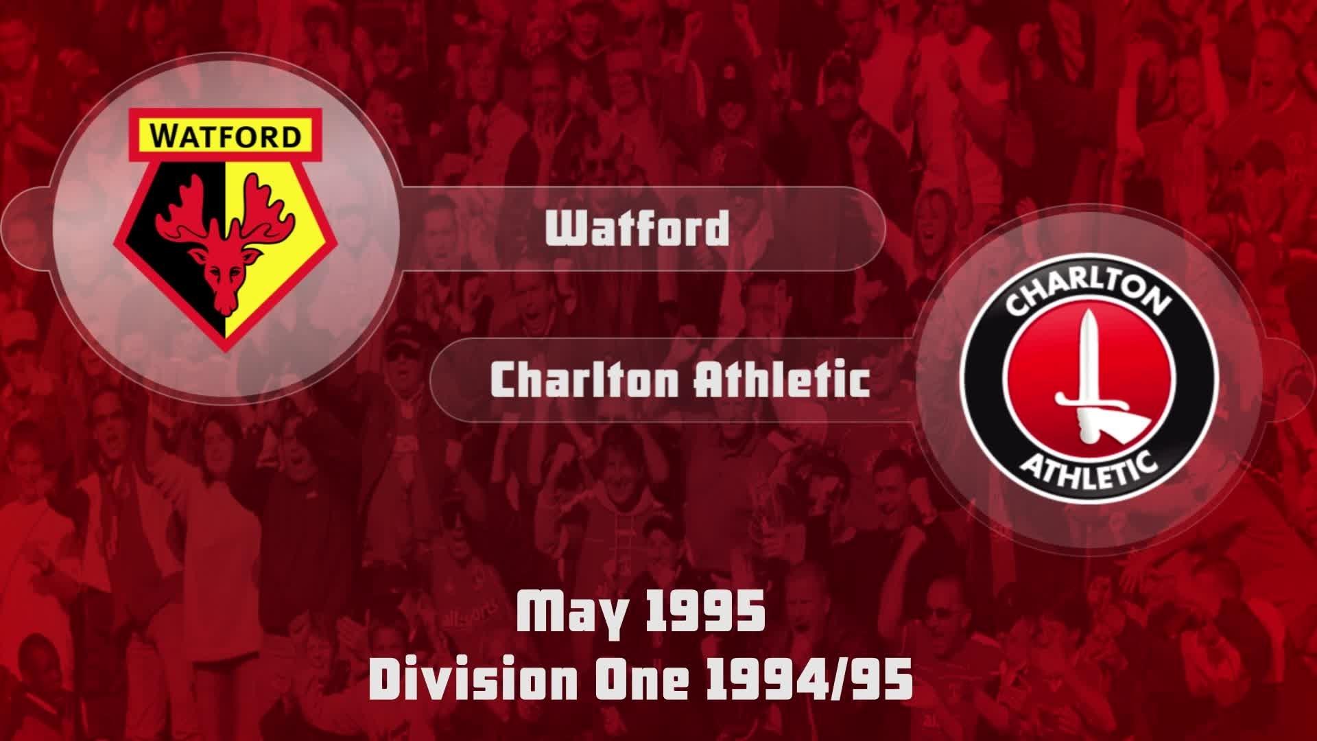 48 HIGHLIGHTS  | Watford 2 Charlton 0 (May 1995)