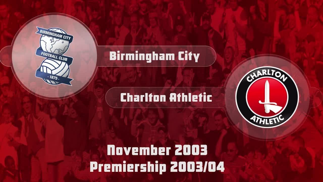 13 HIGHLIGHTS   Birmingham 1 Charlton 2 (Nov 2003)