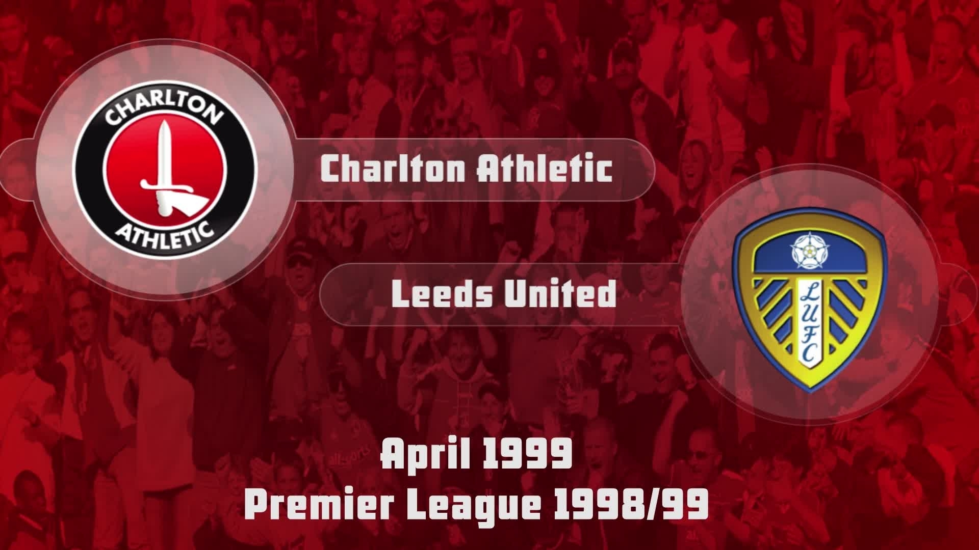 37 HIGHLIGHTS | Charlton 1 Leeds United 1 (April 1999)