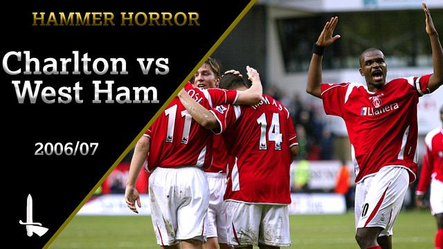HAMMER HORROR | Charlton 4 West Ham 0 (2006/07)
