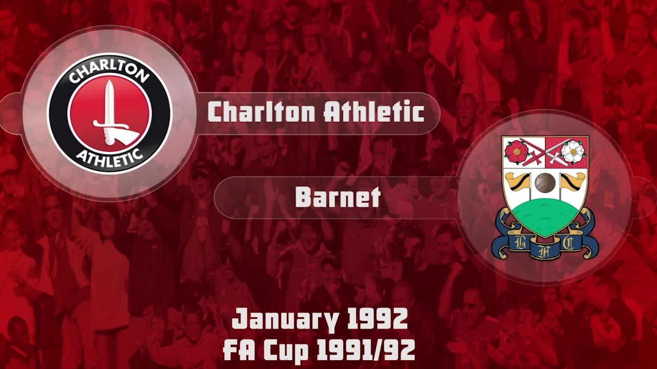 30 HIGHLIGHTS   Charlton 3 Barnet 1 (FA Cup Jan 1992)