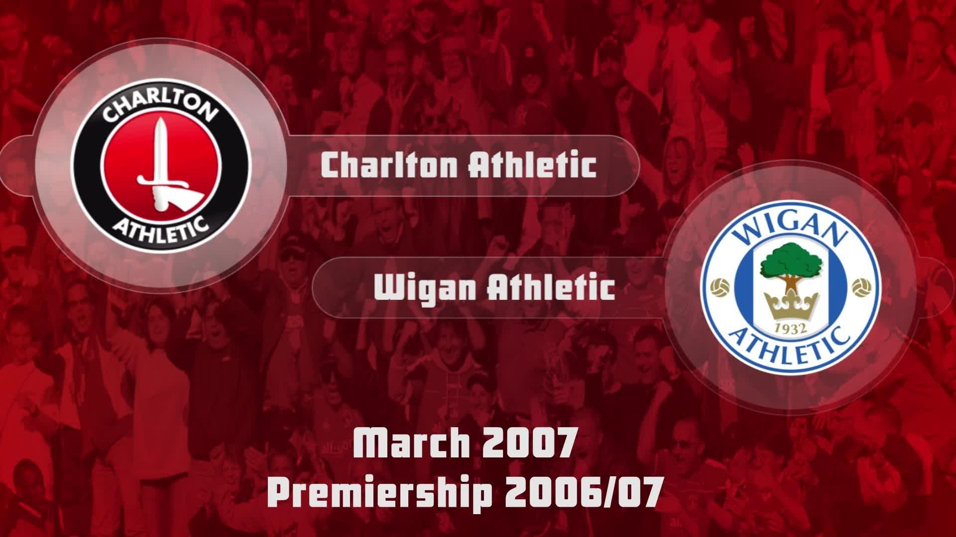 36 HIGHLIGHTS | Charlton 1 Wigan 0 (March 2007)
