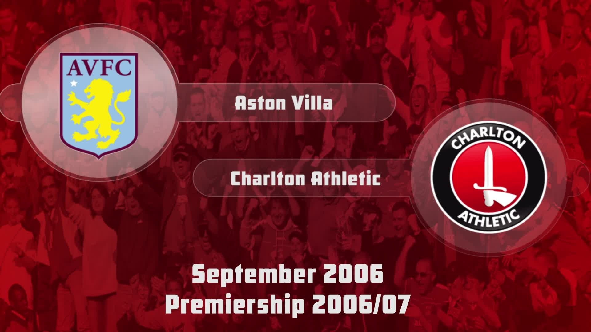 07 HIGHLIGHTS | Aston Villa 2 Charlton 0 (Sept 2006)