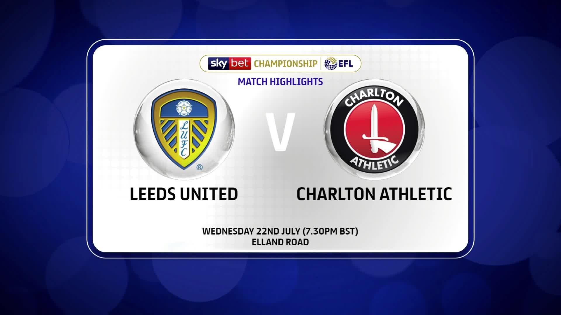 HIGHLIGHTS | Leeds United 4 Charlton 0 (July 2020)