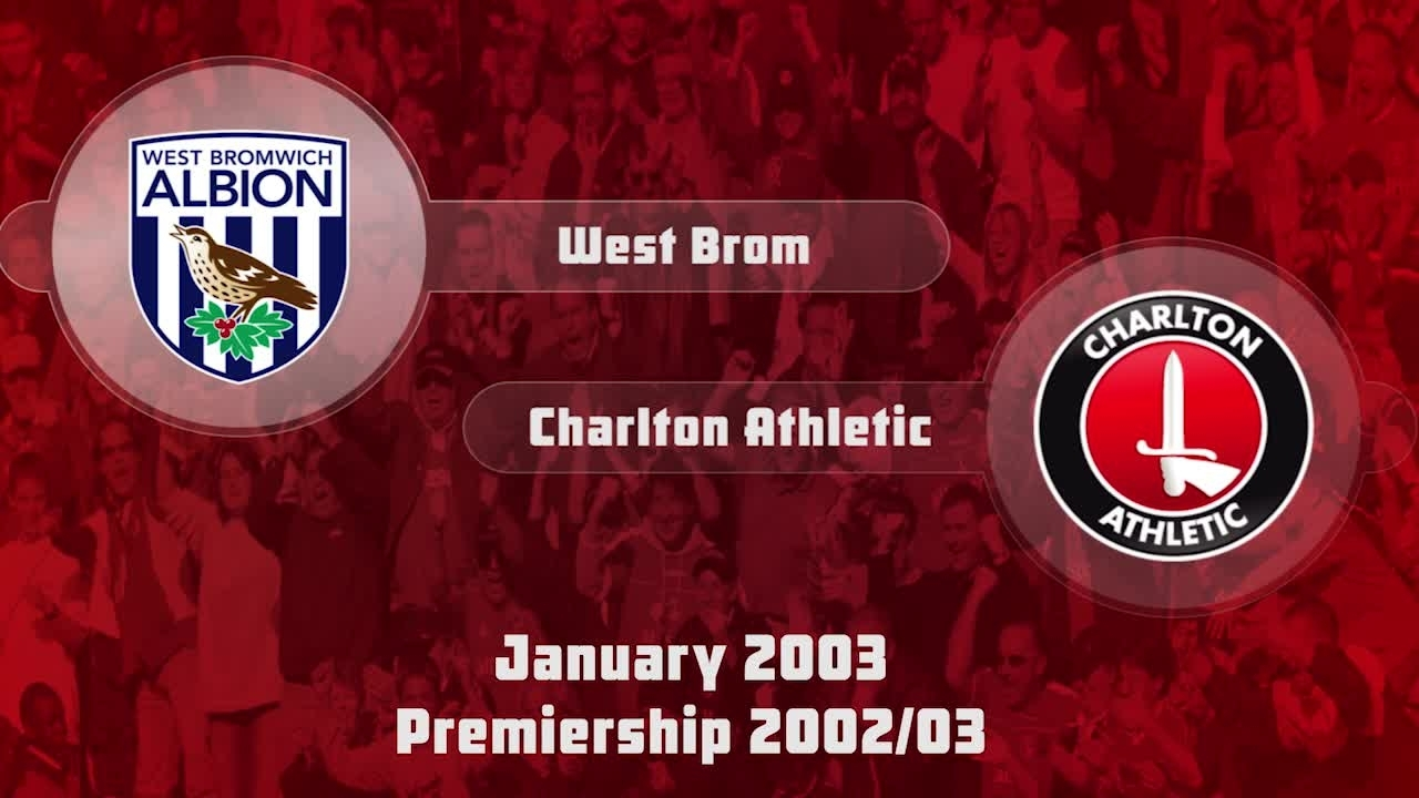 28 HIGHLIGHTS | West Brom 0 Charlton 1 (Jan 2003)