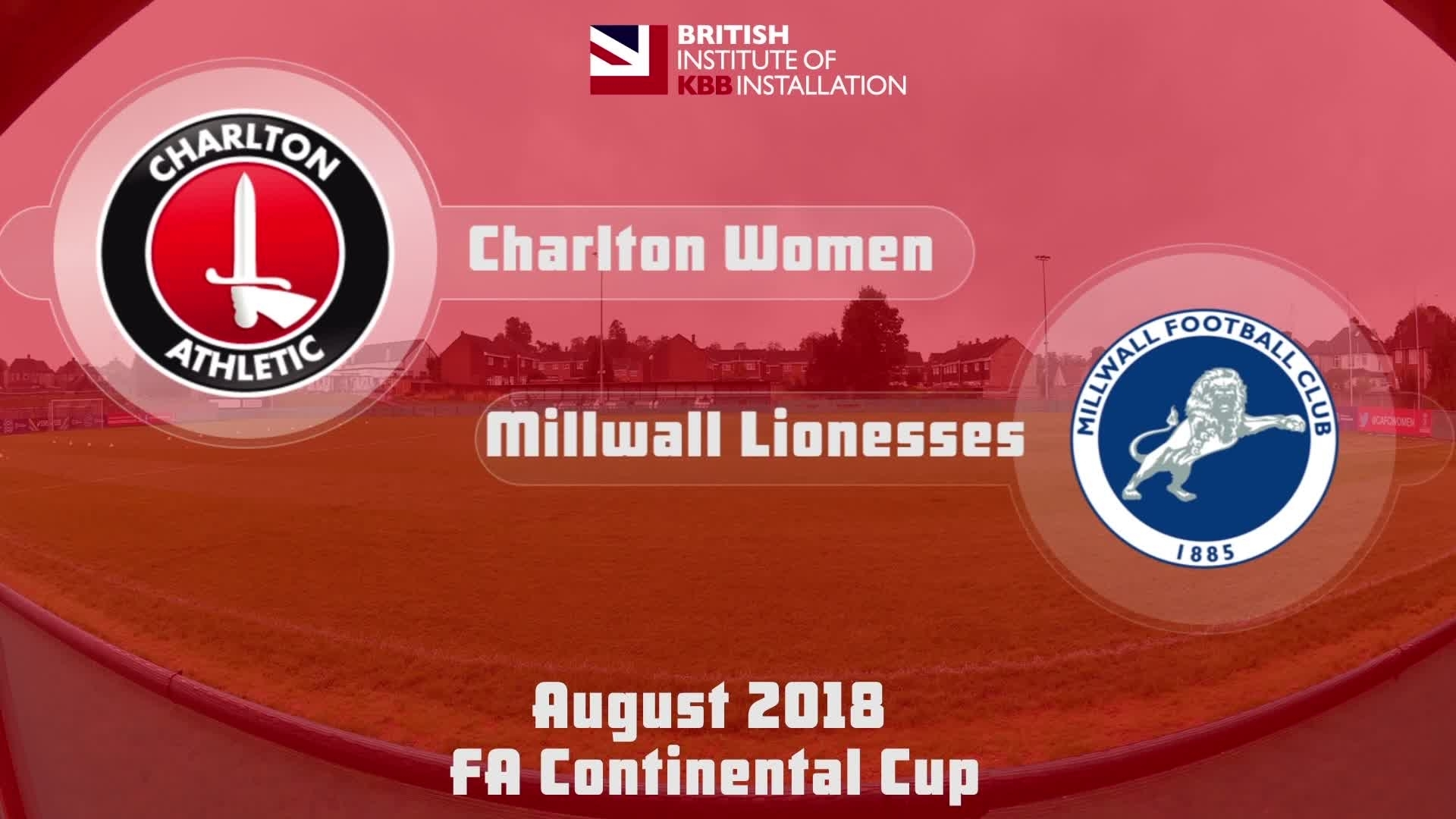 WOMEN HIGHLIGHTS | Charlton 4 Millwall 2 (Continental Cup Aug 2018)