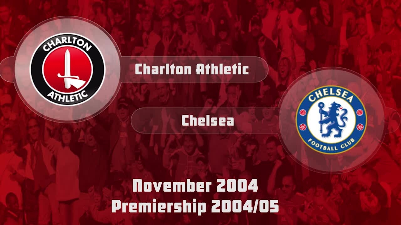 17 HIGHLIGHTS | Charlton 0 Chelsea 4 (Nov 2004)