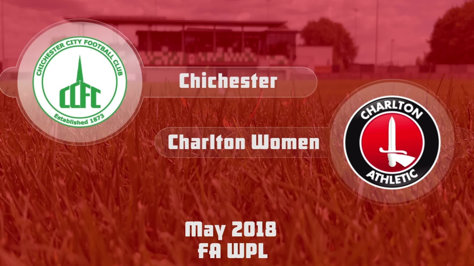 WOMEN HIGHLIGHTS | Chichester 0 Charlton 6 (May 2018)