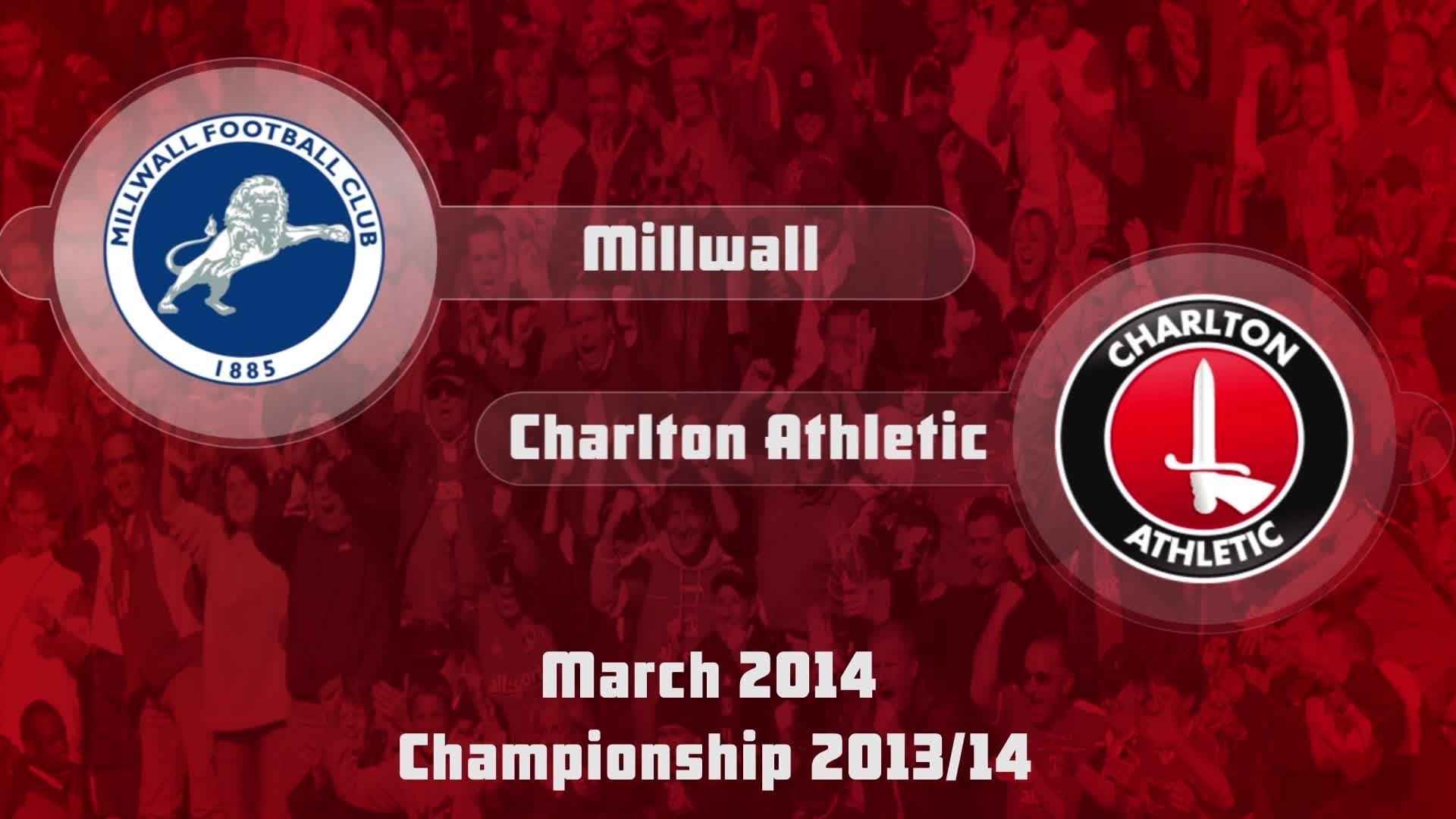 39 HIGHLIGHTS | Millwall 0 Charlton 0  ( March 2014)