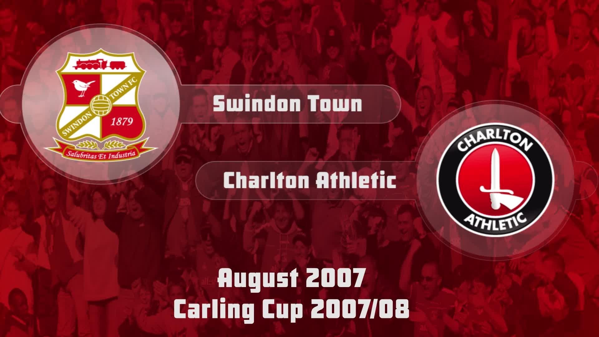 02 HIGHLIGHTS | Swindon 0 Charlton 2 (League Cup Aug 2007)
