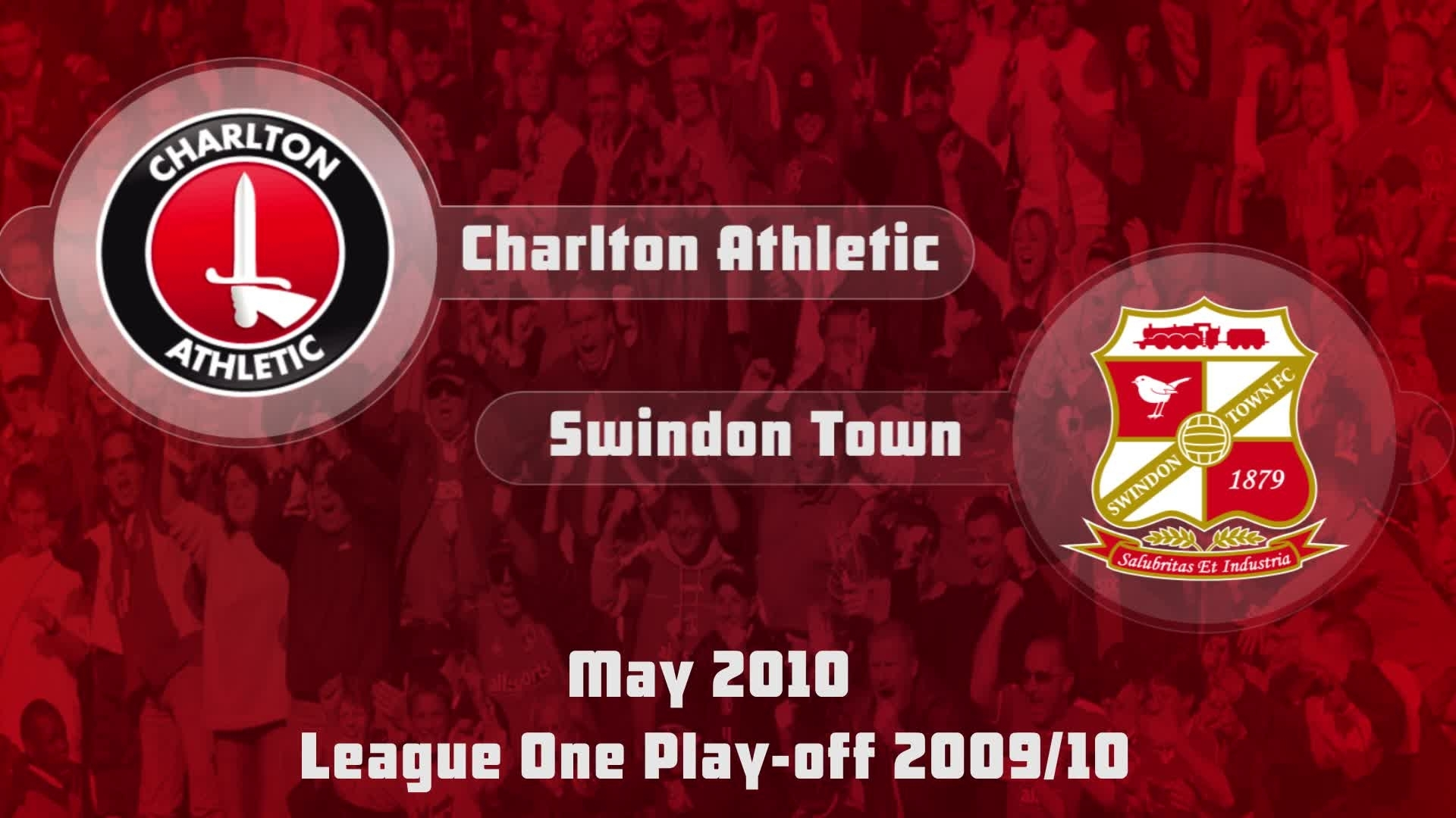 52 HIGHLIGHTS | Charlton 2 Swindon 1 (Play off May 2010)