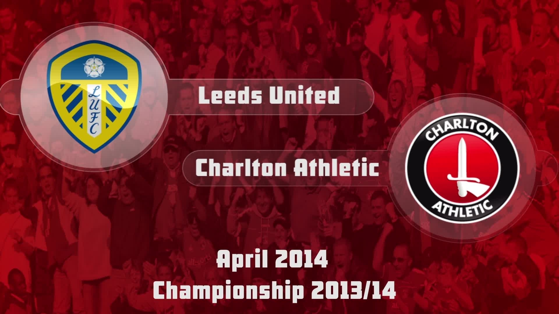 44 HIGHLIGHTS | Leeds 0 Charlton 1  ( April 2014)