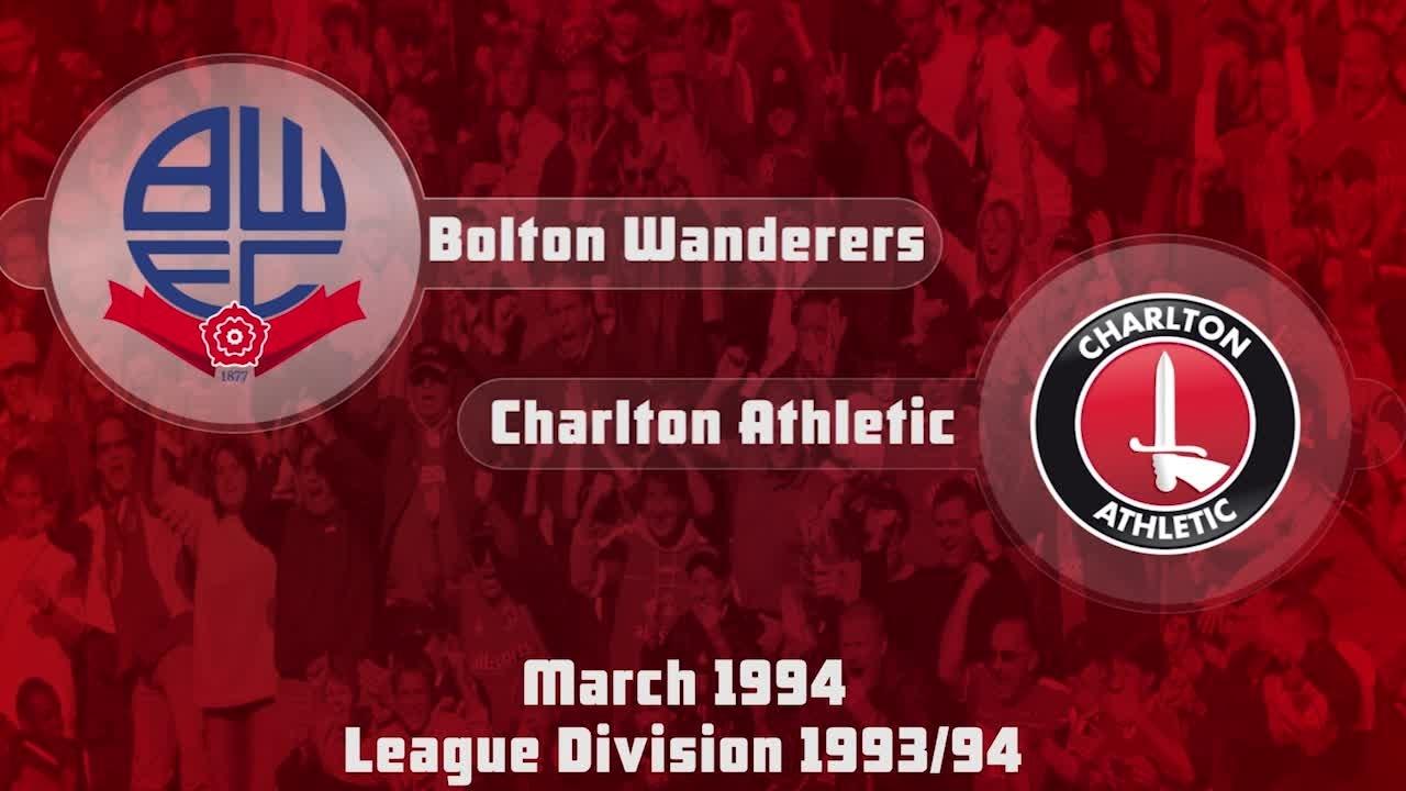45 HIGHLIGHTS | Bolton 3 Charlton 2 (March 1994)
