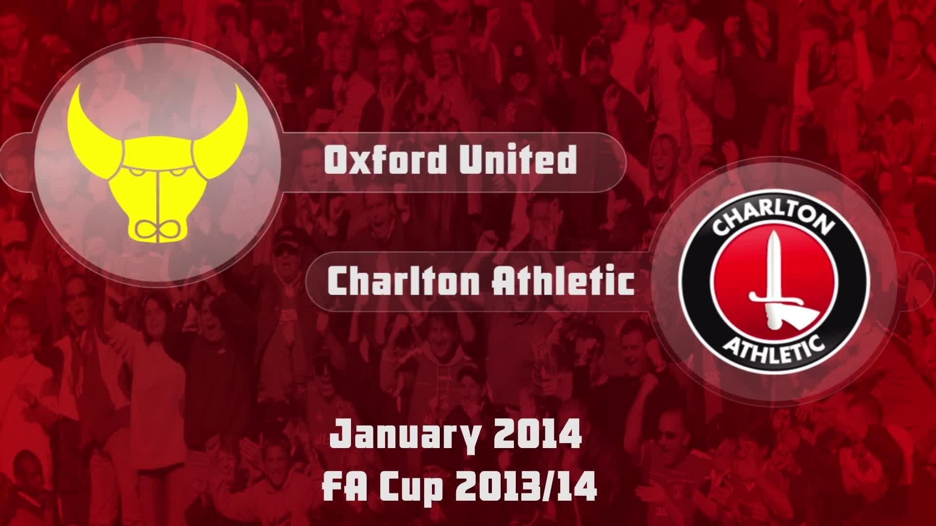 29 HIGHLIGHTS | Oxford 0 Charlton 3 (FA Cup Jan 2014)