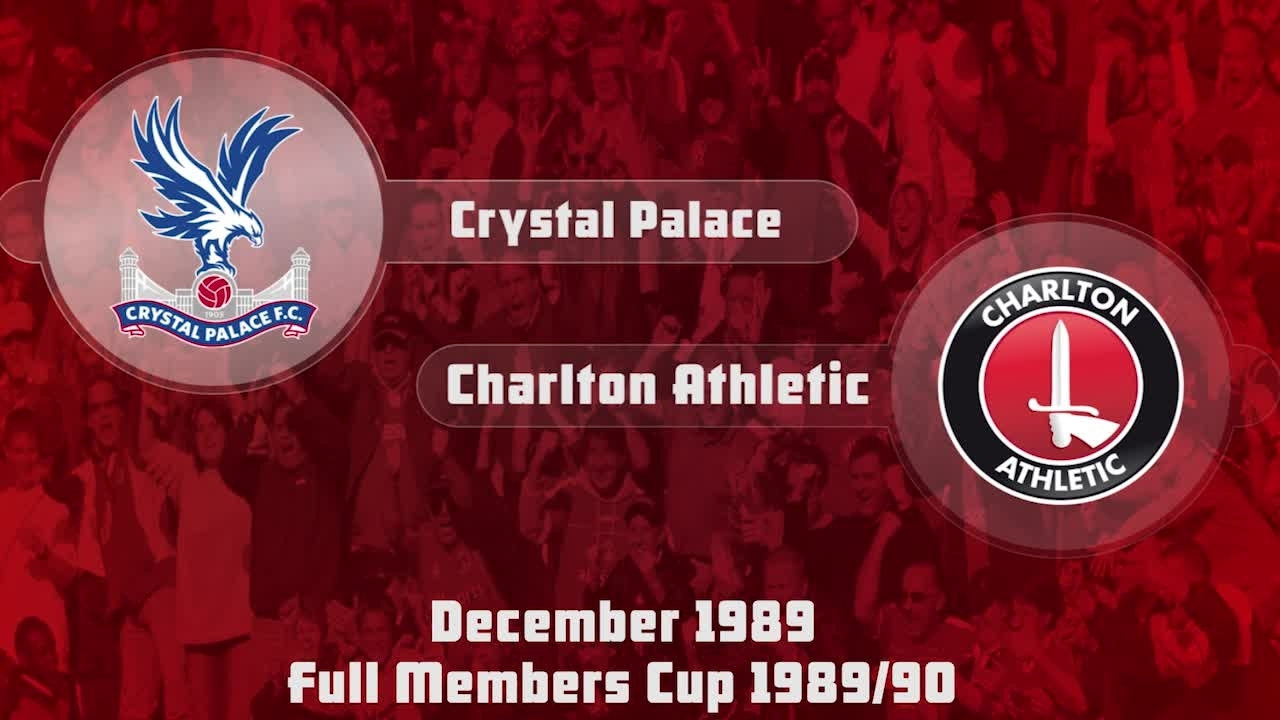 23 HIGHLIGHTS | Crystal Palace 2 Charlton 0 (Full Members Cup Dec 1989)
