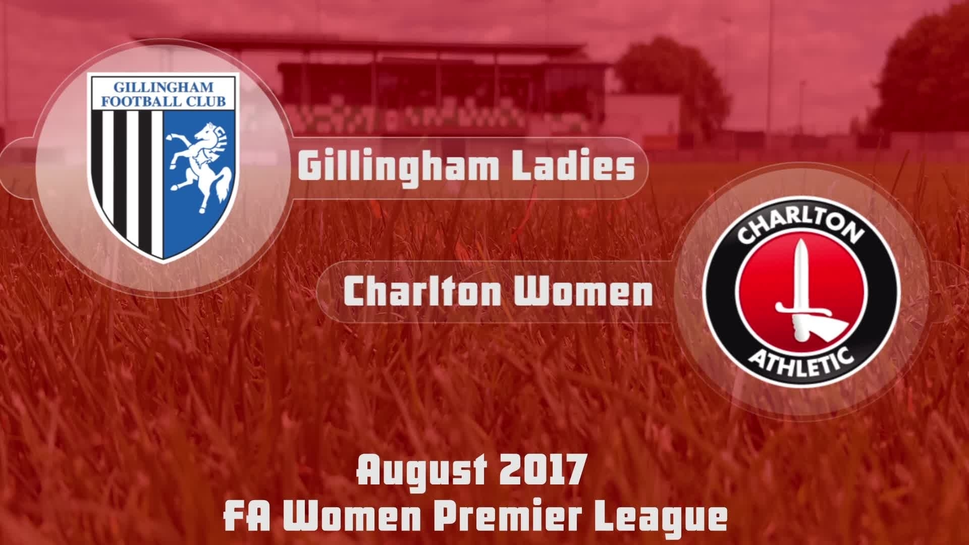 WOMEN'S HIGHLIGHTS | Gillingham 1 Charlton 2 (Aug 2017)