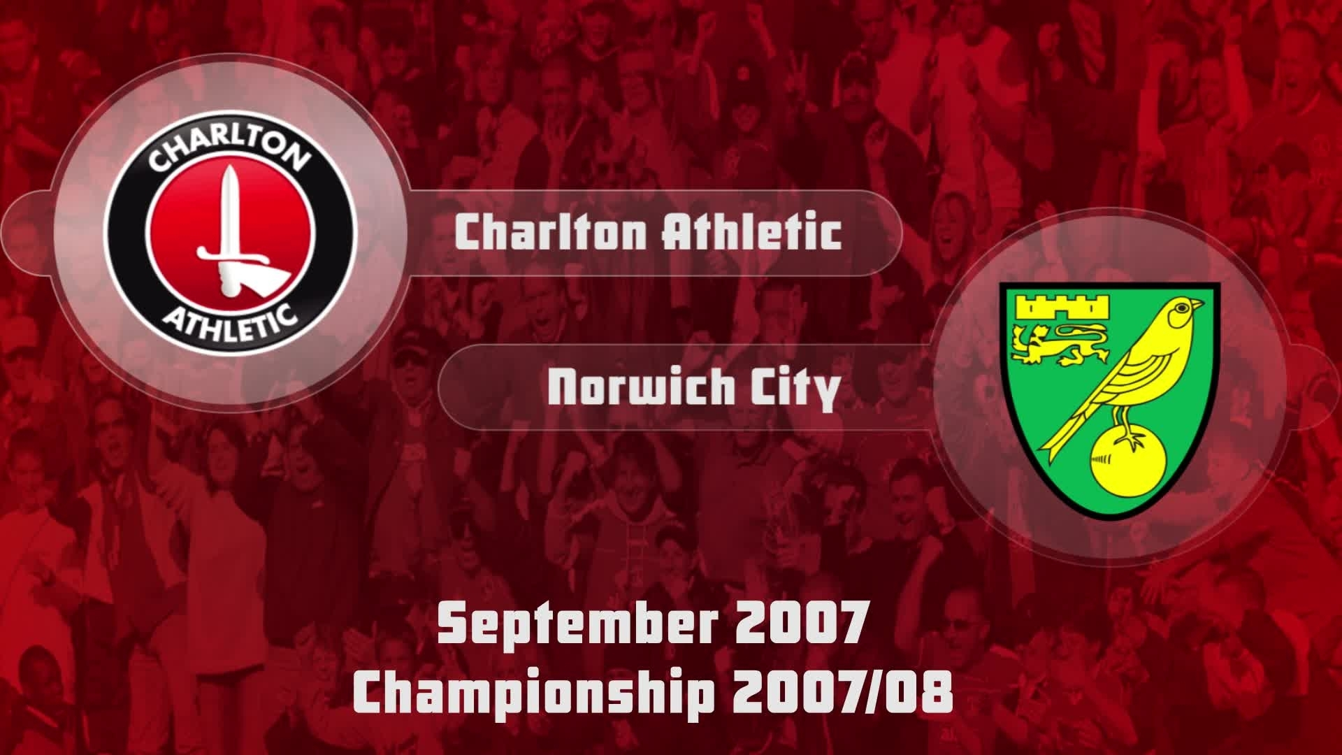 08 HIGHLIGHTS | Charlton 2 Norwich 0 (Sept 2007)