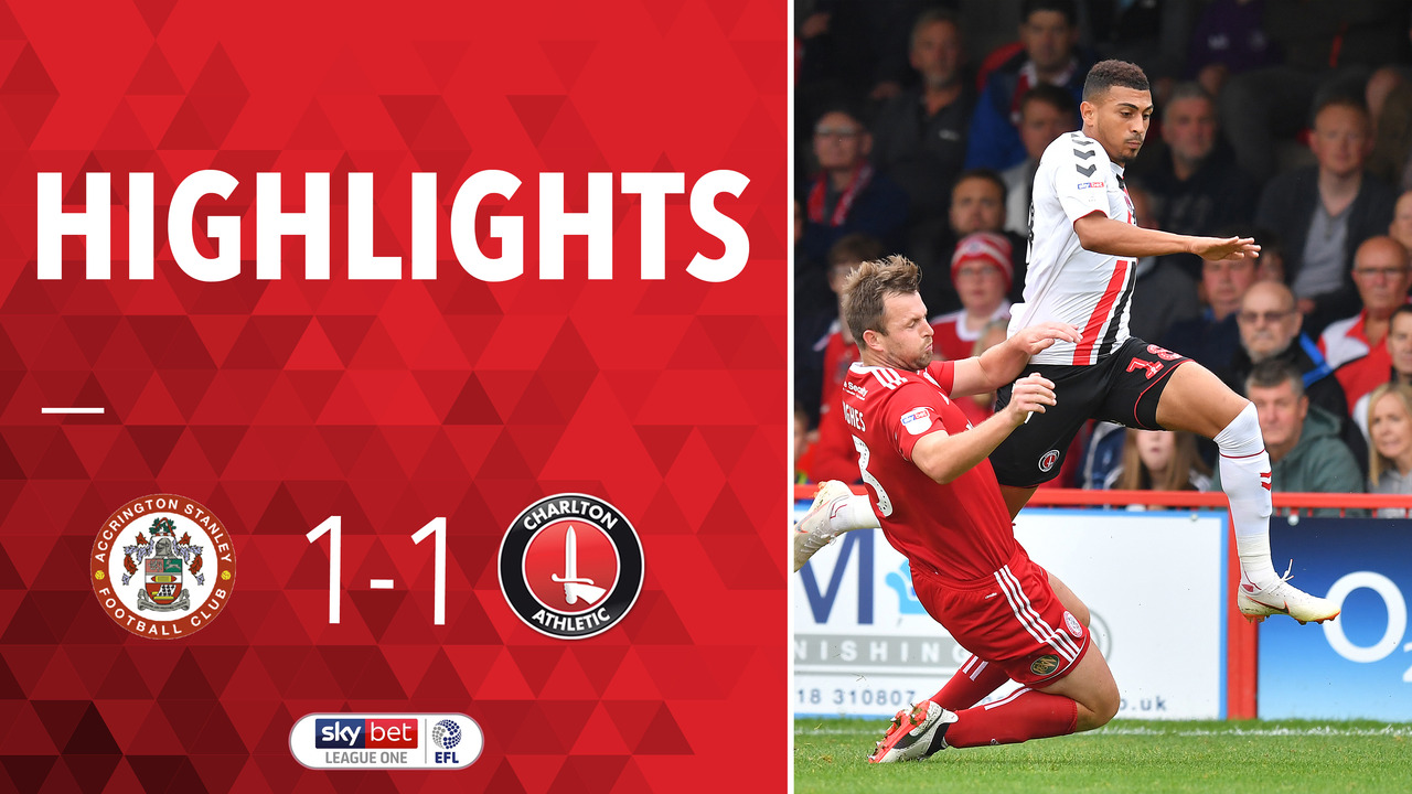 04 HIGHLIGHTS | Accrington Stanley 1 Charlton 1 (Aug 2018)
