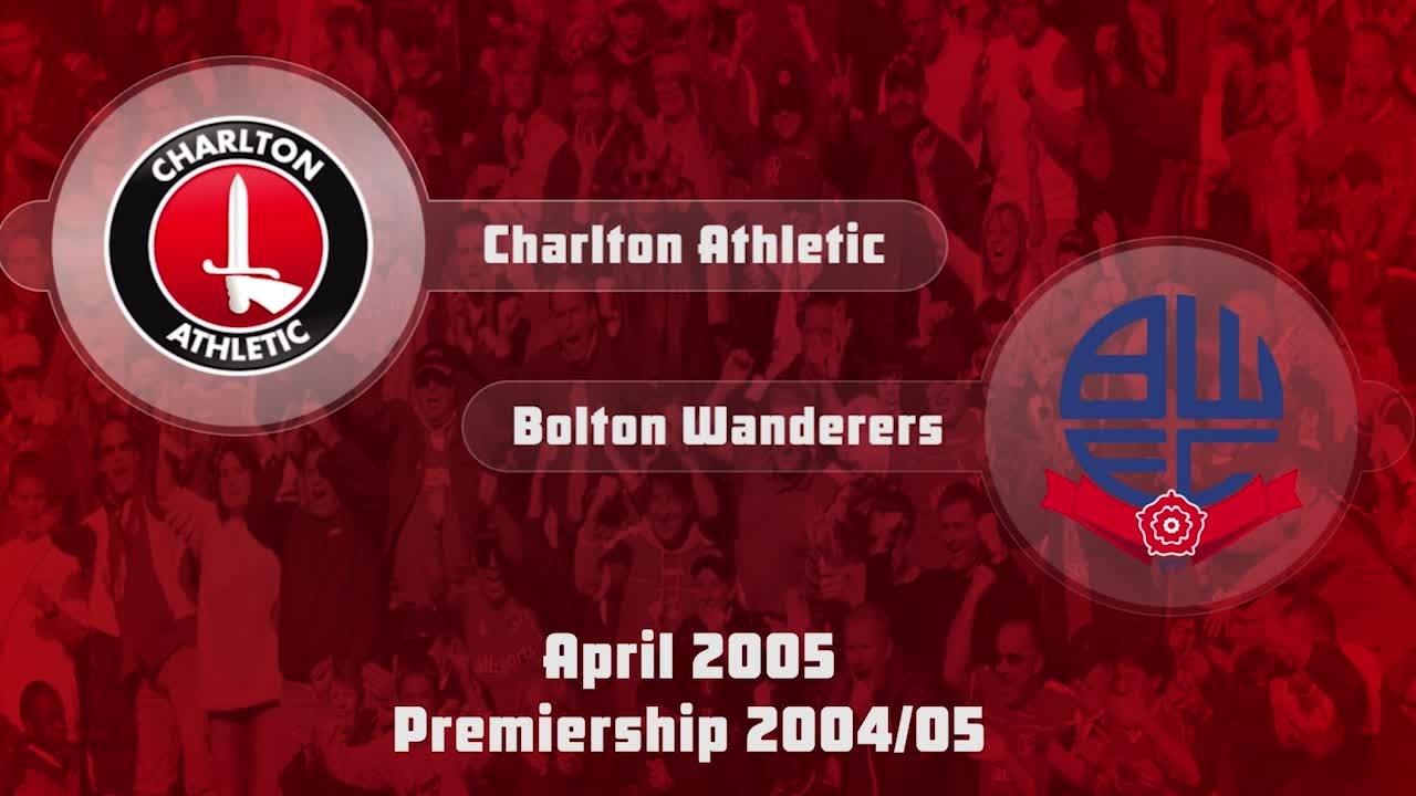 38 HIGHLIGHTS | Charlton 1 Bolton Wanderers 2 (April 2005)