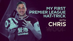 CHRIS WOOD | My First PL Hat-Trick
