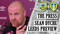 DYCHE PREVIEWS LEEDS | THE PRESS | Burnley v Leeds - 2020/21