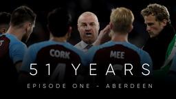 51 YEARS | Episode 1 - Aberdeen