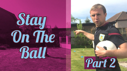 ACADEMY   Stay On The Ball - Part 2