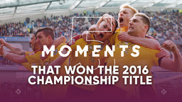 5 MOMENTS | That Won The 2016 Championship Title