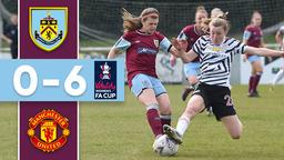 HIGHLIGHTS   Burnley Women v Man United Women - FA Cup 4th Round
