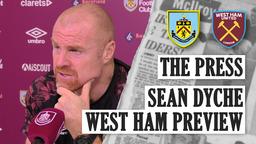 DYCHE ON BLACKOUT, MOYES & SQUAD | THE PRESS | Burnley v West Ham