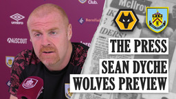 THE PRESS | Sean Dyche Wolves Preview