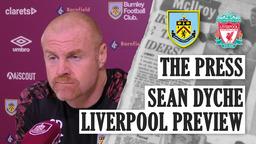 DYCHE ON FANS RETURN & HODGSON | THE PRESS | Burnley v Liverpool